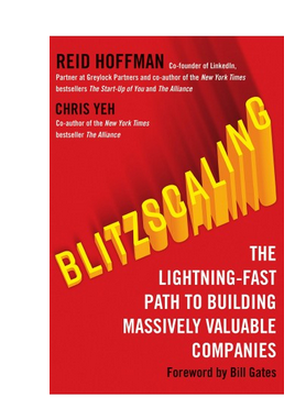 blitzscaling:-the-lightning-fast-path-to-building-massively-valuable-companies (PB) By: Reid Hoffman