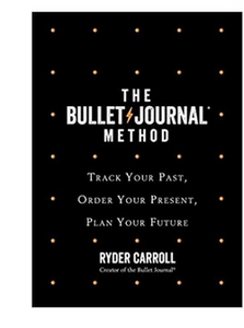 The Bullet Journal Method Track Your Past Order Your Present Plan Your Future  (PB) By: Ryder Carroll