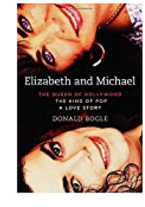 Elizabeth And Michael: The Queen Of Hollywood And The King Of Pop_a Love Story  (PB) By: Donald Bogle