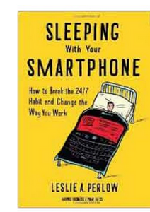 Sleeping with Your Smartphone How to Break the 247 Habit and Change the Way You Work  (PB) By: Leslie A Perlow