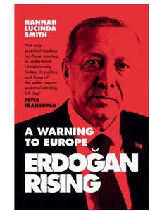 Erdogan Rising: A Warning to Europe (PB) By: Hannah Lucinda Smith