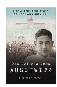 The Boy Who Drew Auschwitz (PB) By: Thomas Geve