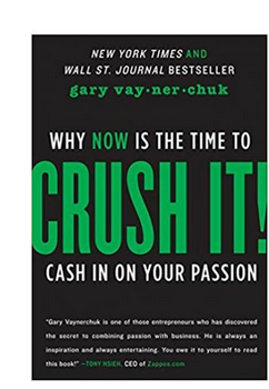 Crush It!: Why Now is the Time to Cash in on Your Passion  (PB) By: Gary Vaynerchuk