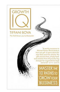 Growth IQ: Master the 10 Paths to Grow Your Business  (PB) By: Tiffani Bova