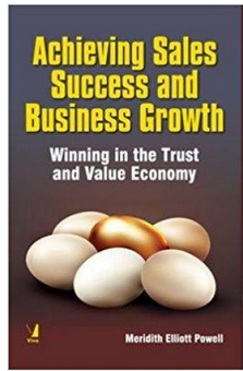 Achieving Sales Success and Business Growth Winning in the Trust and Value Economy  (PB) By: Meridith Elliott Powell