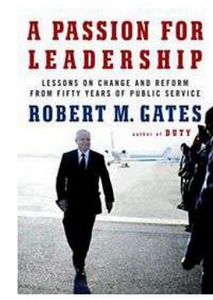 Passion for Leadership Lessons on Change and Reform from Fifty Years of Public Service (PB) By: Robert M Gates