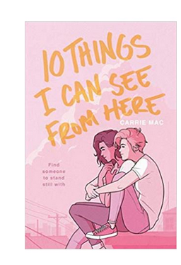 10 Things I Can See from Here  (PB) By: Carrie Mac