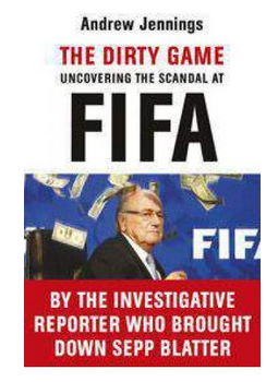 The Dirty Game Uncovering the Scandal at FIFA (PB) By: Andrew Jennings