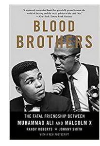 Blood Brothers The Fatal Friendship Between Muhammad Ali and Malcolm X (PB) By: Randy Roberts