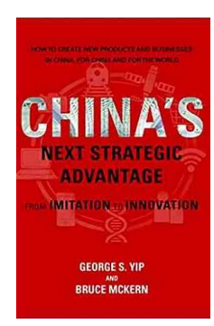 China's Next Strategic Advantage: From Imitation to Innovation (PB)  By: George S. Yip