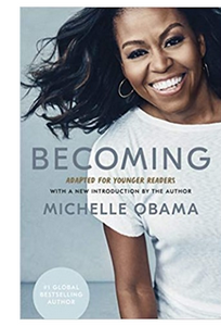 Becoming: Adapted for Younger Readers (PB) By: Michelle Obama