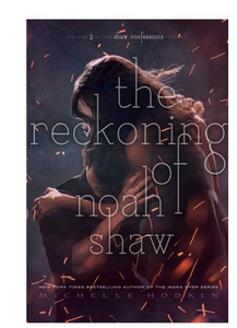 The Reckoning of Noah Shaw (PB) By: Michelle Hodkin