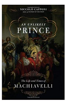 An Unlikely Prince The Life and Times of Niccol (PB) By: Niccolo Capponi