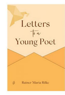 Letters To A Young Poet - (PB) By: Rainer Maria Rilke