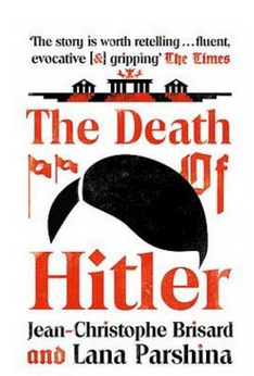 The Death of Hitler: The Final Word on the Ultimate Cold Case: The Search for Hitler's Body  (PB) By: Lana Parshina