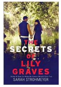 The Secrets of Lily Graves  (PB) By: Sarah Strohmeyer