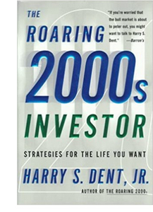 The Roaring 2000s Investor: Strategies for the Life You Want (PB)  By: H. C. Dent