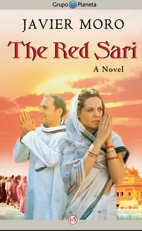 The Red Sari A Dramatised Biography of Sonia Gandhi (PB) By: Javier Moro