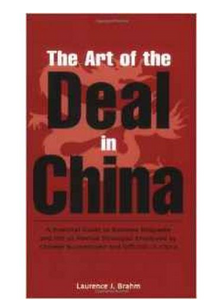 The Art of the Deal in China A Practical Guide to BusineEtiquette and the 36 Martial Strategies Employed by Chinese Businessmen and Officials in China  (PB) By: Mary McDonagh Murphy