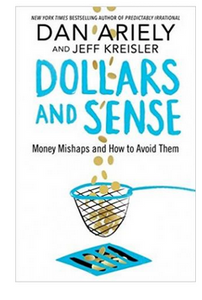 Dollars and Sense  (PB) By: Dan Ariely