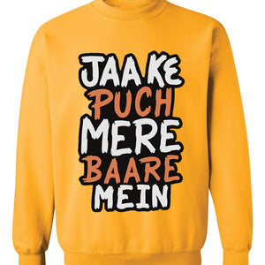 Jaa Ke Puch Mere Baare Mein Sweatshirt Yellow For Unisex | 24hours.pk
