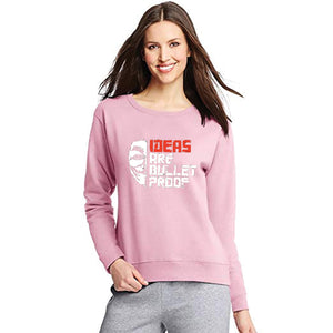 Ideas are Bullet Proof Sweatshirt For Unisex Pink | 24hours.pk