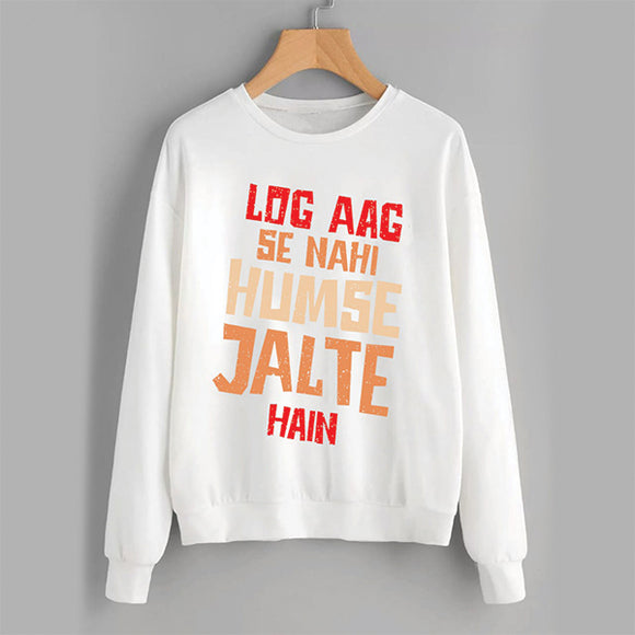 Log Aag Se Nahi Humse Jalte Hain Winter Sweatshirt White | 24HOURS.PK