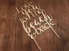 Load image into Gallery viewer, Love You to the Beach and Back Cake Topper