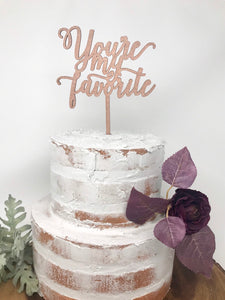 You're My Favorite Cake Topper