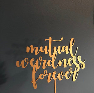 Mutual Weirdness Forever Cake Topper