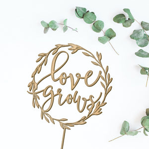 Love Grows Wedding Topper