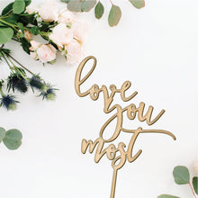 Load image into Gallery viewer, Love You Most Wedding Cake Topper