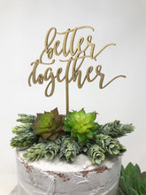 Load image into Gallery viewer, Better Together Wedding Cake Topper