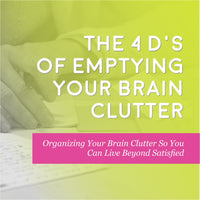 The 4 D's of Emptying Your Brain Clutter