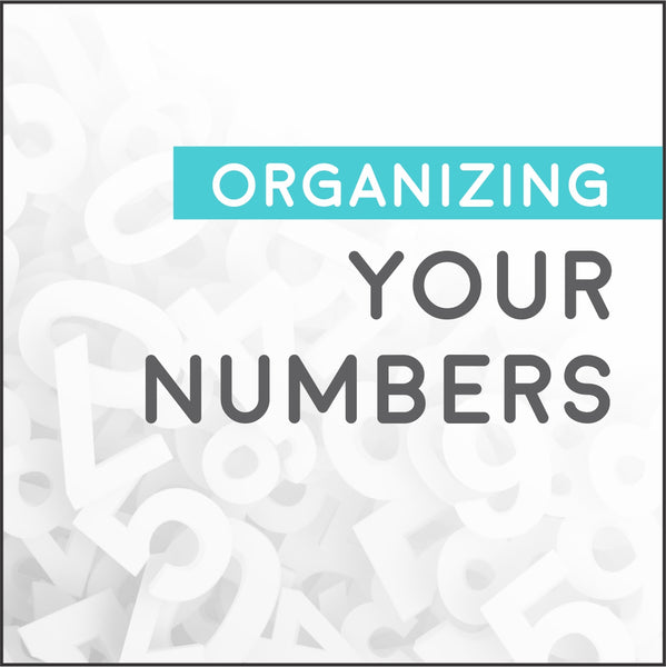 Organizing Your Numbers