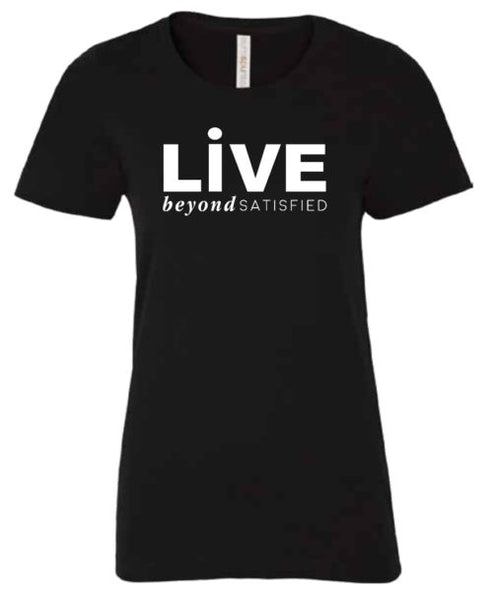 Live Beyond Satisfied women's graphic tee