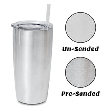 Load image into Gallery viewer, Pre-Sanded 20oz Tumbler