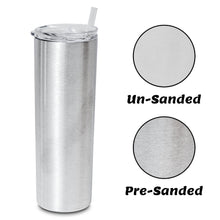 Load image into Gallery viewer, Pre-Sanded 20oz Skinny Tumbler