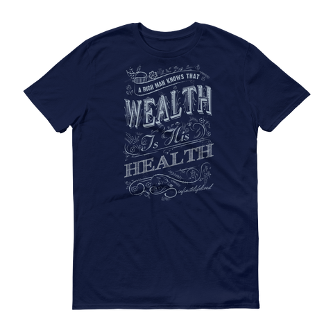 Wealth is Health Short sleeve t-shirt