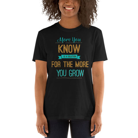 The More You Know Unisex T-Shirt-Infinite Life Lived | Intelligent Wear