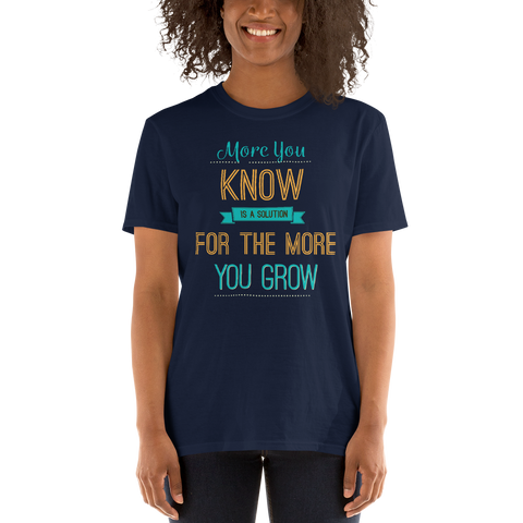 The More You Know Unisex T-Shirt