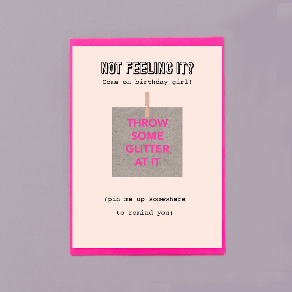 Throw Some Glitter At It Pin Me Up Birthday Card