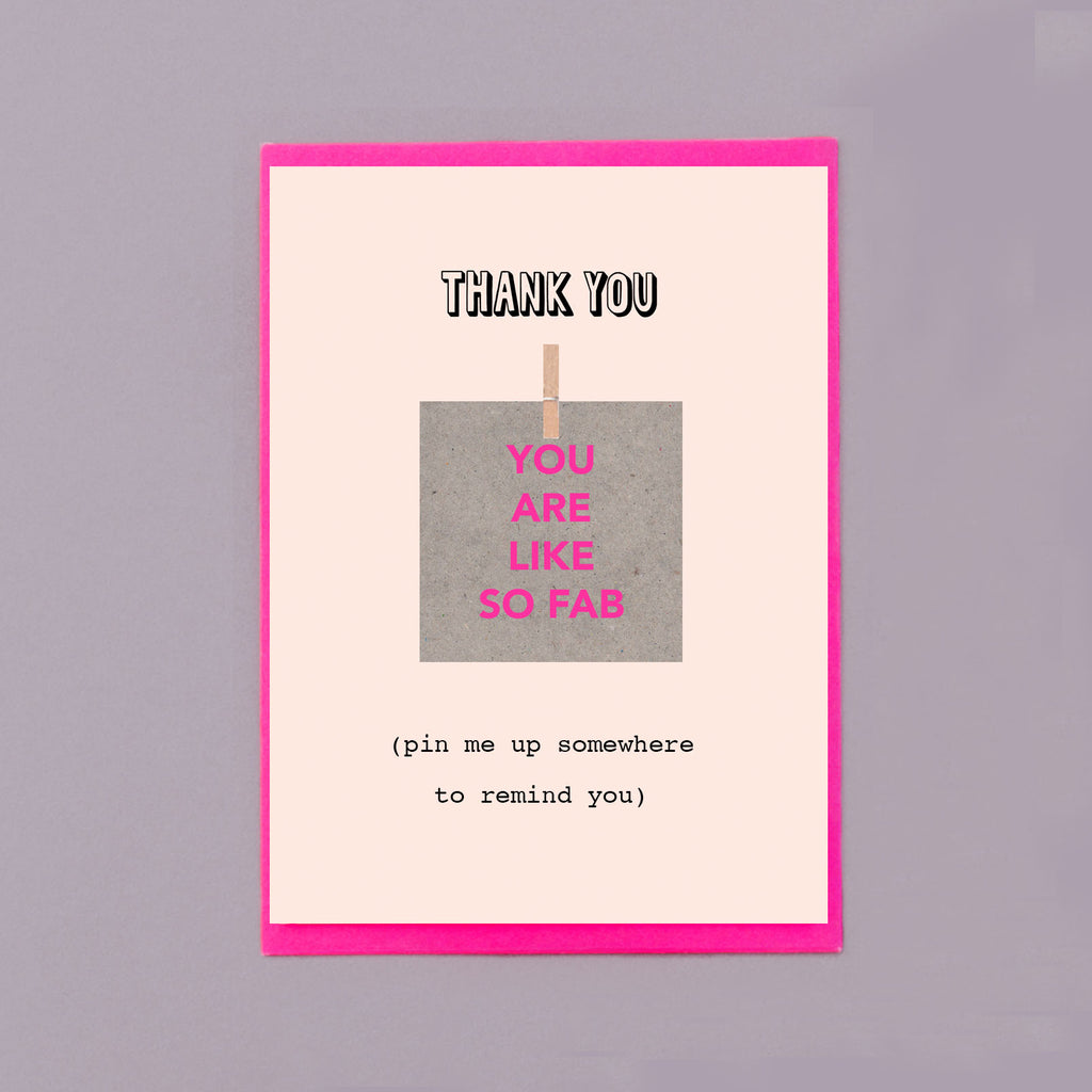 You Are Like So Fab Pin Me Up Thank You Card