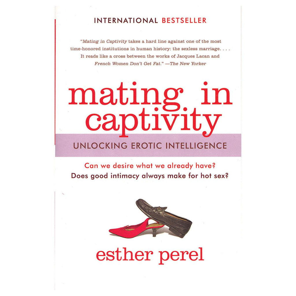Mating in Captivity: Reconciling the Erotic & the Domestic - Casual Toys