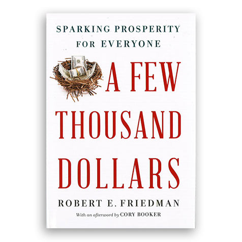 A Few Thousand Dollars: Sparking Prosperity for Everyone