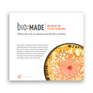 Bio:Made - An Exhibit of Future Creations