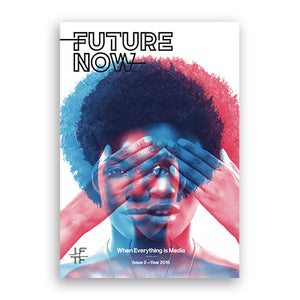 Future Now Magazine - When Everything is Media