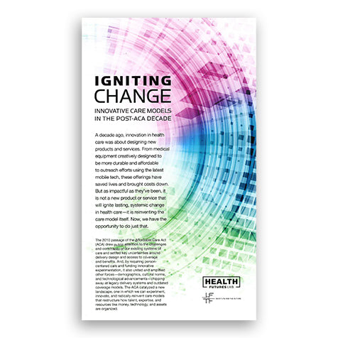 Igniting Change: Innovative Care Models in the Post-ACA Decade