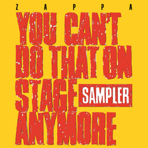 FRANK ZAPPA : YOU CAN'T DO THAT ON STAGE ANYMORE - 2LP - RSD 2020