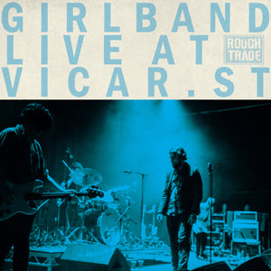 GIRL BAND - VICAR STREET LIVE - 2LP BLACK - RSD 2020 VINYL